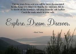 Explore Dream Discover Quote Best of Dream Discover Explore Favorite Quotes Pinterest Safe Harbor
