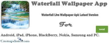 waterfall live wallpaper app latest version free