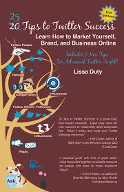 tips to twitter success for business nd edition 20 tips to twitter success learn how to market yourself brand and business online