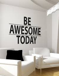 wall decal for office. Plain Office Be Awesome Today Motivational Quote Wall Decal Sticker 6013 And For Office