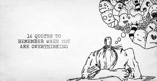 Thinking Quotes New 48 Quotes To Remember When You Are Overthinking UST