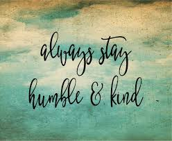 inspirational signs for office. Always Stay Humble And Kind Inspirational Wood Sign Or Canvas Wall Art - Dorm Decor, Office, Christmas, Teenager, Signs For Office