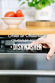 How Do I Clean My Dishwasher How To Naturally Clean Your Dishwasher Live Simply