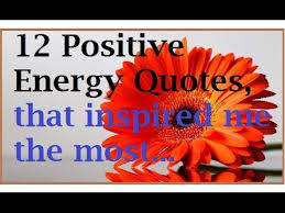 Positive Energy Quotes Stunning 48 Positive Energy Quotes YouTube