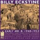 Early Mr. B: 1940-1953