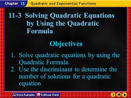 1 lesson 4 contents 11 3 solving quadratic equations by using the quadratic formula objectives