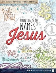 amazon reflecting on the names of centered coloring book for s centered devotions 9781470742782 group publishing books