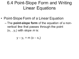 1 6 4 point slope form and writing linear equations