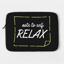Relax Quotes Inspiration Note To Self Relax Quotes Quote Of The Day Positive Quote