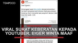 Arief mengaku bahwa viralnya surat keberatan tersebut bisa. Viral Surat Keberatan Kepada Youtuber Eiger Minta Maaf Video Tempo Co