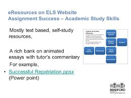 online induction and learning development for mba distance  9 eresources on els website assignment success academic study skills mostly text based self study resources a rich bank on animated essays tutor s