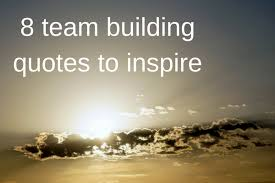 Team Building Quotes New Blog 48 Team Building Quotes To Inspire