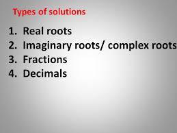 imaginary roots complex roots fractions decimals