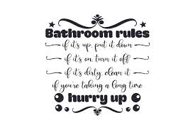 @thesmudgefactory like & follow us on facebook you may only sell items containing our art that are marked as free commercial use, or if you have purchased the appropriate licensing listing to go. Bathroom Rules Svg Cut File By Creative Fabrica Crafts Creative Fabrica