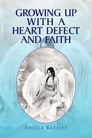 Growing Up with a Heart Defect and Faith: Ratliff, Shelia ...