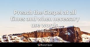 Gospel Quotes Awesome Preach Quotes BrainyQuote