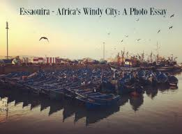 self discovery archives una morena in transit essaouira africa s windy city a photo essay