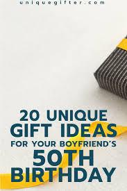 20 gift ideas for your boyfriend s 50th birthday