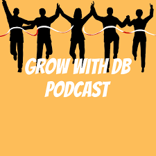 Grow with DB Podcast by Your favourite market woman