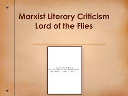 marxist literary criticism lord of the flies ppt video online  1 marxist literary criticism lord of the flies