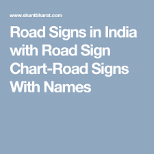 Road Signs In India With Road Sign Chart Road Signs With