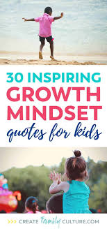 30 Growth Mindset Quotes For Kids Create Family Culture