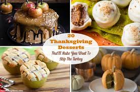 Get more than 100 thanksgiving dessert recipes — including pumpkin cheesecake, apple pie, cookies, cupcakes and more — from your favorite food our best thanksgiving dessert recipes. 20 Thanksgiving Desserts That Ll Make You Want To Skip The Turkey