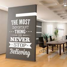 inspirational office. Wall Decal Quotes - Inspirational Office Art Quote Never Stop Believing Sticker C