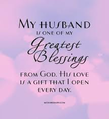 Love Quotes To Your Husband Love Quotes Love Quotes for Your Husband My husband is one of my 25