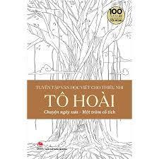 Tuyển Tập Văn Học Viết Cho Thiếu Nhi - Tô Hoài - 4 - Chuyện Ngày Xưa Một  Trăm Cổ Tích | Tiki Trading