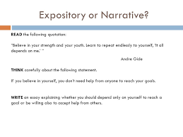 expository or narrative qualities of expository writing qualities  expository or narrative the following quotation believe in your strength and your youth