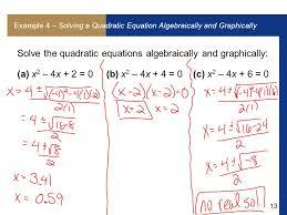 13 13 example 4 solving a quadratic equation algebraically and graphically solve the quadratic equations algebraically and graphically a x 2 4x 2