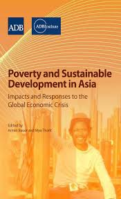 poverty and sustainable development in asia impacts and responses poverty and sustainable development in asia impacts and responses to the global economic crisis asian development bank