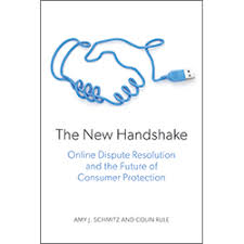section of dispute resolution section of dispute resolution the new handshake online dispute resolution and the future of consumer protection