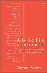 Though often called phonetic alphabets, spelling alphabets. A Gaelic Alphabet A Guide To The Pronunciation Of Gaelic Letters And Words Mclennan George 9781907165344 Amazon Com Books