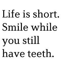 Fun Quotes About Life Awesome You Can't Smile Without Teeth Fun Pinterest Teeth Funny