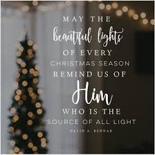 Beautiful Lights Quotes Best of Light Of Christ LDS Quotesverses Pinterest Lights Christmas