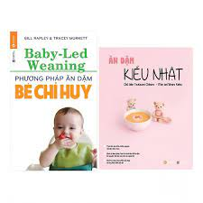 Combo Phương Pháp Ăn Dặm Bé Chỉ Huy (Baby Led-Weaning) (Tái Bản) + Ăn Dặm  Kiểu Nhật (Tái Bản 2018)