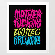 Bootleg Fireworks Art Print by ...