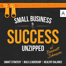 small business success unzipped build your own brand of success small business success unzipped build your own brand of success listen via stitcher radio on demand
