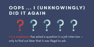 good questions to ask during a job interview illegal interview questions employers may not know theyre asking
