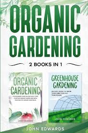 organic gardening 2 books in 1 the