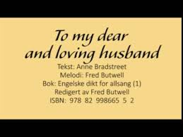 to my dear and loving husband anne bradstreet fred butwell  to my dear and loving husband anne bradstreet fred butwell anapta no