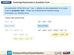 6 factoring polynomials in quadratic form an expression of the form a u 2 b u c where u is any expression in x is said to be in quadratic form