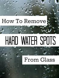 hard water spots on glass how to remove hard water spots best way to get hard hard water spots on glass