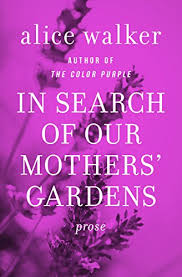 in search of our mothers gardens prose kindle edition by alice in search of our mothers gardens prose by walker alice