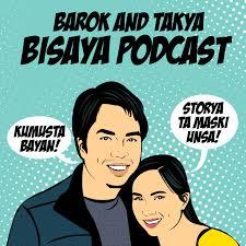 Barok and Takya Bisaya Podcast