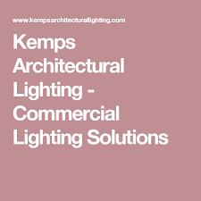 kemps architectural lighting commercial lighting solutions