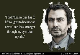 Acting Quotes Delectable 48 These 48 Quotes By Nawazuddin Siddiqui Show That Acting Is All