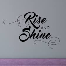 Rise And Shine Quotes New Rise And Shine Wall Quotes Decal Contemporary Wall Decals By